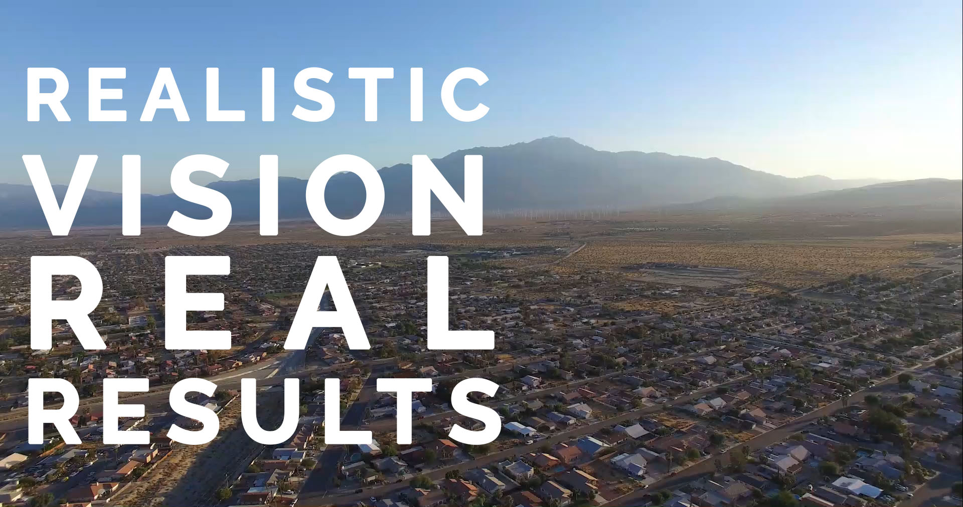 Realistic Vision with Real Results